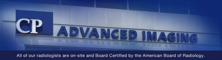 All of our radiologists are on-site and Board Certified by the American Board of Radiology.